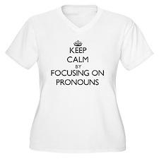 Keep Calm by focusing on Pronoun Plus Size T-Shirt