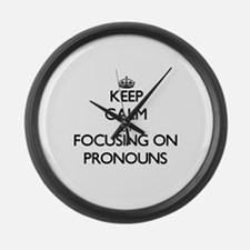 Keep Calm by focusing on Pronouns Large Wall Clock