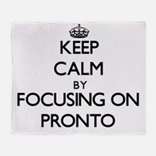 Keep Calm by focusing on Pronto Throw Blanket