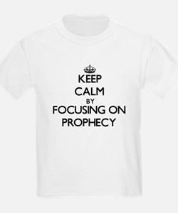 Keep Calm by focusing on Prophecy T-Shirt