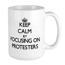 Keep Calm by focusing on Protesters Mugs