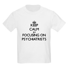 Keep Calm by focusing on Psychiatrists T-Shirt