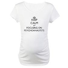 Keep Calm by focusing on Psychoa Shirt