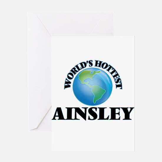World's Hottest Ainsley Greeting Cards