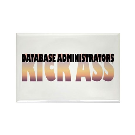Database Administrators Kick Ass Rectangle Magnet