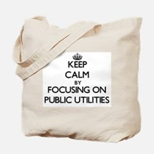 Keep Calm by focusing on Public Utilities Tote Bag
