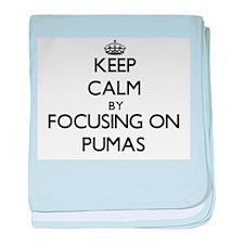 Keep Calm by focusing on Pumas baby blanket