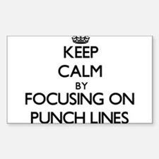 Keep Calm by focusing on Punch Lines Decal