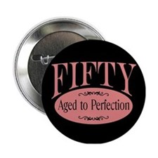 50th aged to perfection Button