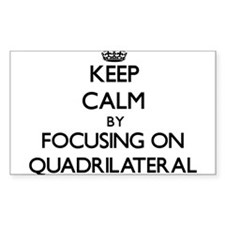 Keep Calm by focusing on Quadrilateral Decal