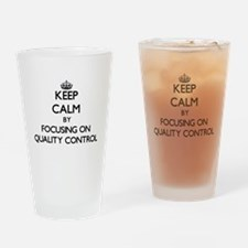 Keep Calm by focusing on Quality Co Drinking Glass