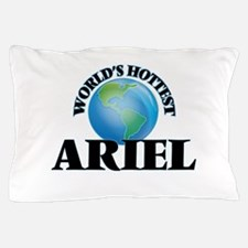 World's Hottest Ariel Pillow Case