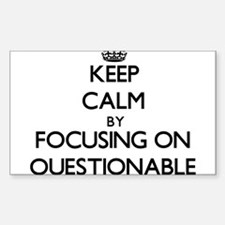 Keep Calm by focusing on Questionable Decal