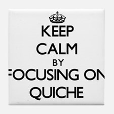 Keep Calm by focusing on Quiche Tile Coaster