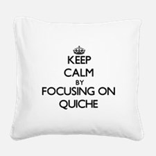 Keep Calm by focusing on Quic Square Canvas Pillow