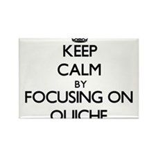 Keep Calm by focusing on Quiche Magnets
