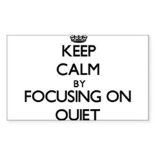 Keep Calm by focusing on Quiet Decal