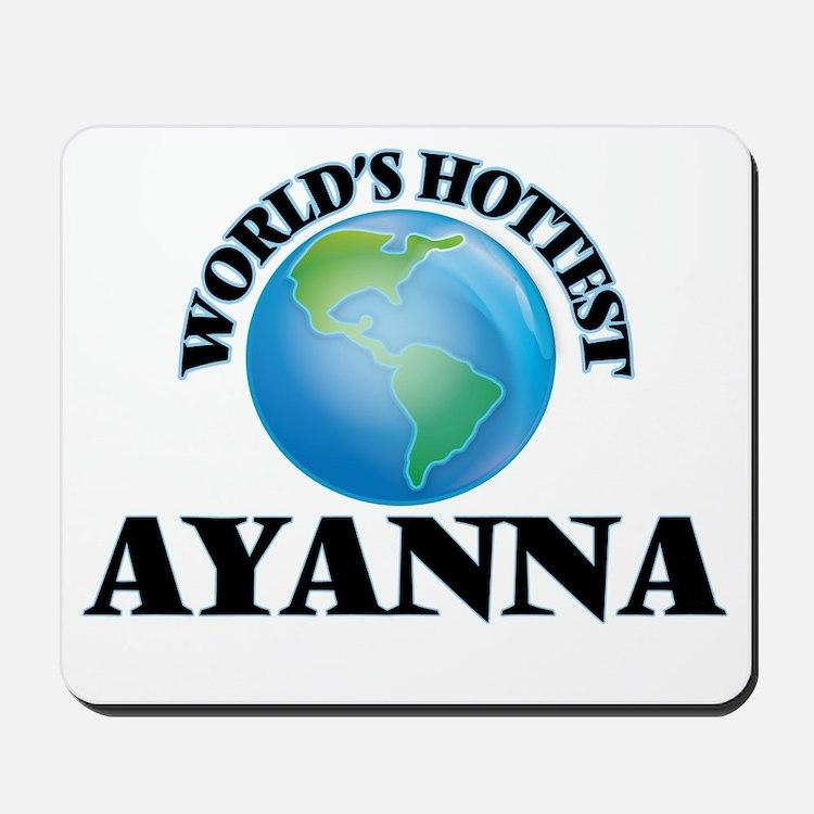 World's Hottest Ayanna Mousepad
