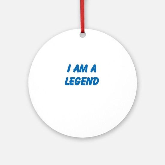 i am a legend Ornament (Round)