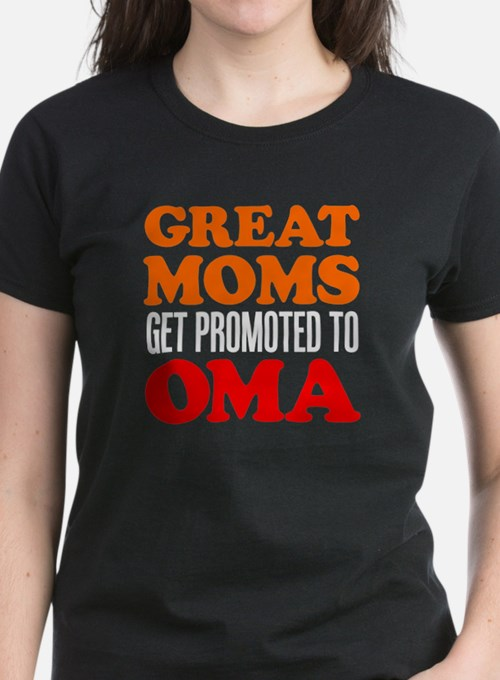 Great Moms Promoted Oma T-Shirt