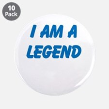 """i am a legend 3.5"""" Button (10 pack)"""
