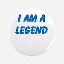 """i am a legend 3.5"""" Button"""