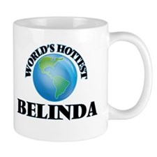 World's Hottest Belinda Mugs