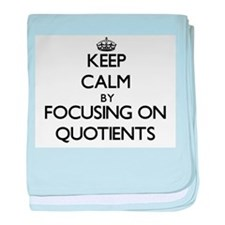 Keep Calm by focusing on Quotients baby blanket