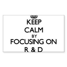 Keep Calm by focusing on R & D Decal