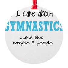 All I Care About Gymnastics Ornament