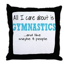 All I Care About Gymnastics Throw Pillow