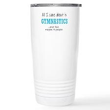 All I Care About Gymnastics Travel Mug