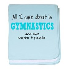 All I Care About Gymnastics baby blanket