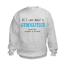 All I Care About Gymnastics Sweatshirt