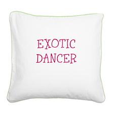 EXOTIC DANCER Square Canvas Pillow