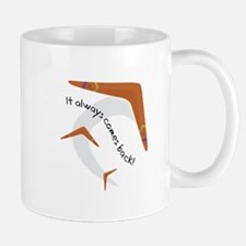It Always Comes Back! Mugs