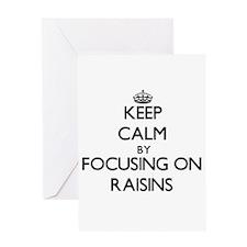 Keep Calm by focusing on Raisins Greeting Cards