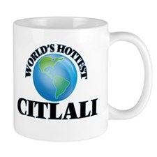 World's Hottest Citlali Mugs