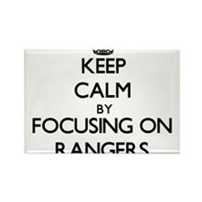 Keep Calm by focusing on Rangers Magnets