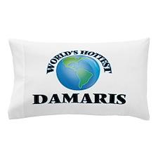 World's Hottest Damaris Pillow Case