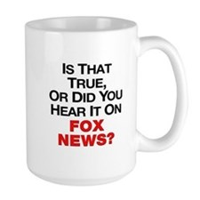 True or Fox News Coffee Mug