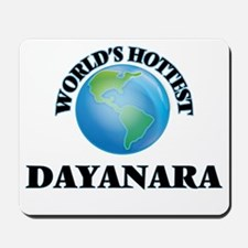 World's Hottest Dayanara Mousepad