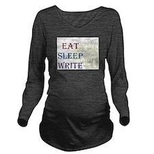 Eat Sleep Write Long Sleeve Maternity T-Shirt