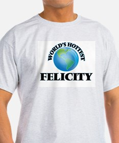 World's Hottest Felicity T-Shirt