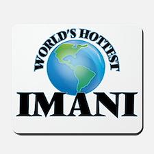 World's Hottest Imani Mousepad