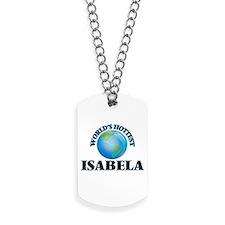 World's Hottest Isabela Dog Tags
