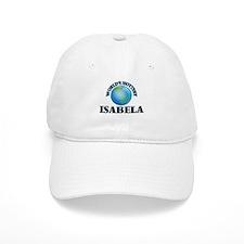 World's Hottest Isabela Baseball Cap