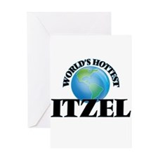 World's Hottest Itzel Greeting Cards