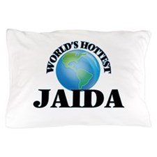 World's Hottest Jaida Pillow Case