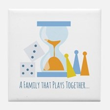 A Family That Plays Together Tile Coaster